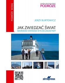 Jak zwiedzać świat morskim statkiem wycieczkowym