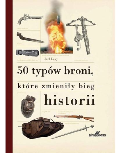 50 typów broni, które zmieniły bieg historii