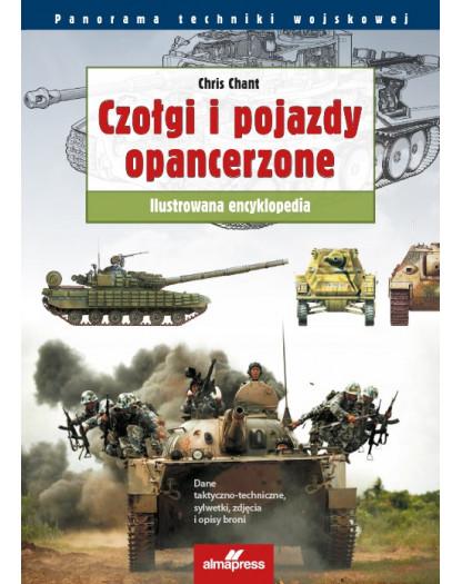 Czołgi i pojazdy opancerzone. Ilustrowana encyklopedia