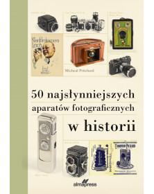 50 najsłynniejszych aparatów fotograficznych w historii