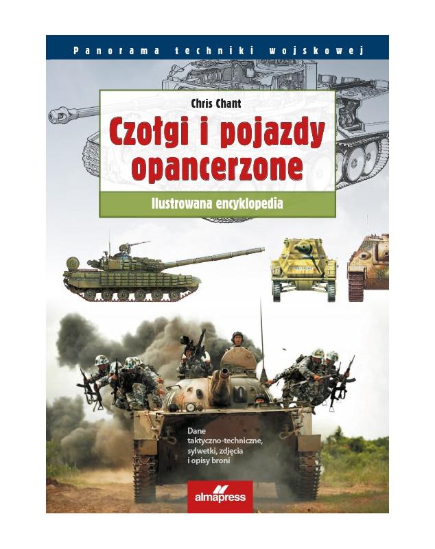 Czołgi II wojny światowej & Czołgi i pojazdy opancerzone. Ilustrowana encyklopedia & Najsłynniejsze czołgi