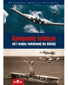 Kampanie powietrzne od I wojny światowej do dzisiaj