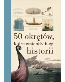 50 okrętów, które zmieniły bieg historii